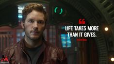 Peter Quill: Life takes more than it gives. Avengers Quotes, Marvel Quotes, Marvel Memes, Marvel Avengers, Marvel Films, Marvel Characters, Marvel Cinematic, Movie Quotes, Life Quotes