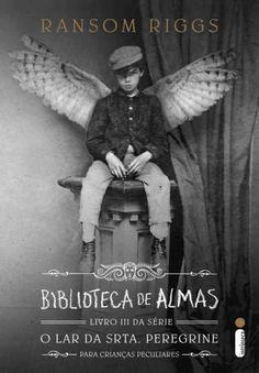 Baixar Livro Biblioteca de Almas - O Lar Da Srta. Peregrine Para Crianças Peculiares Vol 03 - Ransom Riggs em PDF, ePub e Mobi ou ler online