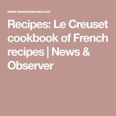 Recipes: Le Creuset cookbook of French recipes   News & Observer