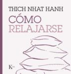 como relajarse-thich nhat hanh-9788499885247