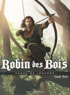 Buy Robin des bois by Claude Merle and Read this Book on Kobo's Free Apps. Discover Kobo's Vast Collection of Ebooks and Audiobooks Today - Over 4 Million Titles! King Richard, Archer, Famous Outlaws, Merle, Roman, Forest Adventure, Sherwood Forest, The Three Musketeers, Robin Hoods