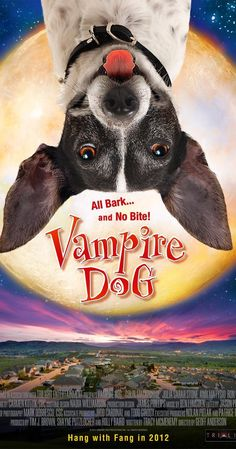 Directed by Geoff Anderson.  With Collin MacKechnie, Julia Sarah Stone, Amy Matysio, Ron Pederson. A boy unwittingly adopts a 600 year old talking vampire dog and soon discovers that when they face their fears they can do anything.