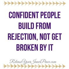 Confident people know who they are and where they're going!