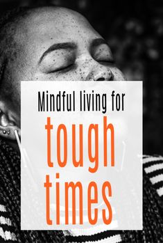 Tips mindful living in tough times to help reduce stress and bring about wellbeing and clarity. Mindfulness an make you feel so much better and is one of the bets self-help and self-care methods there is to wellness #mindfulness #mindful #wellbeing #abeautifulspace Inspiring Quotes About Life, Inspirational Quotes, Mindfulness Practice, What Is It Called, Life Is Hard, Tough Times, Learning To Be, Getting Bored, Mindful Living