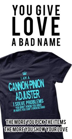 If you are a Cannon-Pinion Adjuster. This shirt is a MUST HAVE