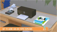 (4) Get To Work Add-On Items (+1000 Followers Milestone)[[MORE]]Details: • Decorations | Clutter • Environment: 1 • §25, §45, §55 Designs: • Calculator (2 Styles) • Printer in Action • Paper &...