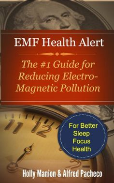 EMF Health Alert  #1 Guide for Reducing Electro-Magnetic Pollution in Your Home for Better Sleep, Better Focus, and Better Health. (Wireless Awareness) by Holly Manion, http://www.amazon.com/dp/B00FKCHW9K/ref=cm_sw_r_pi_dp_WjcKsb04Q88ZE