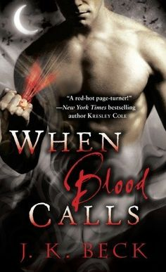 """When Blood Calls"" (The Shadow Keepers #1) by J.K. Beck.  Huh.  I forgot I read this one...but I remember it being pretty good--and I have the rest of the series...I must finish it!"