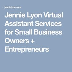 Jennie Lyon Virtual Assistant Services for Small Business Owners + Entrepreneurs