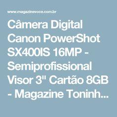 "Câmera Digital Canon PowerShot SX400IS 16MP - Semiprofissional Visor 3"" Cartão 8GB - Magazine Toninhombpromove"