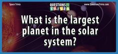 Space Trivia Questions – What is the largest planet in the solar system? Quizzes For Kids, Facts For Kids, Fun Quizzes, Trivia Questions For Kids, Solar System, Planets, Activities, Fun Games