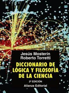 Diccionario de lógica y filosofía de la ciencia / Jesús Mosterín y Roberto Torretti
