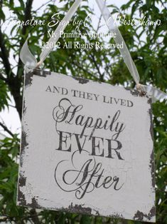 and they lived HAPPILY EVER AFTER Sign, Shabby Chic Sign, Vintage Wedding Sign, Signature Signs by Cheryl Westerkamp, 12 x 12. $35.00, via Etsy.