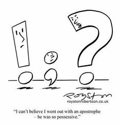"""""""I can't believe I went out with an apostrophe..."""""""