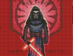Kylo Ren - I Will Finish What You Started Quote - Star Wars The Force Awakens Episode 7 Cross Stitch - Instant Download