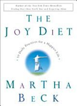 """By Martha Beck - Crown Publishers (2003) - Hardback - 240 pages - ISBN 0609609904  Welcome to The Joy Diet, a menu of ten behaviors you can add to your way of living and thinking to enhance every day's journey through the unpredictable terrain of your existence. You can add these behaviors gradually and watch your life become steadily more vivid and satisfying. Or you can go on a """"crash Joy Diet"""" to help you navigate life's emergencies.The ten menu items are:• Nothing: Do nothing for fifteen…"""