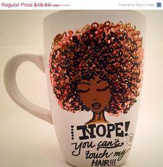 Expansion Sale Mugs-Natural Hair Mugs-African American Art- Mugs Handmade - coffee mugs-tea mugs-funny mugs