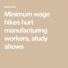 Minimum wage hikes hurt manufacturing workers, study shows — Fox Business Micro Economics, Minimum Wage, Apple News, Saving Money, It Hurts, Fox, Study, Business, Plants