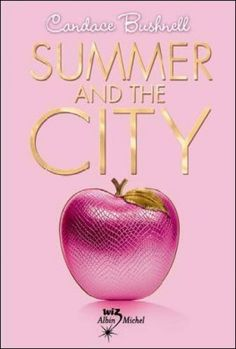 Le Journal de Carrie, Tome 2 : Summer and the City - Candace Bushnell