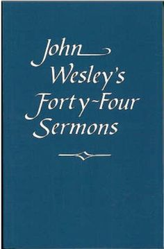 John Wesley's Forty-Four Sermons by John Wesley. $2.74