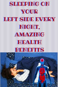 SLEEPING ON YOUR LEFT SIDE EVERY NIGHT, AMAZING HEALTH BENEFITS