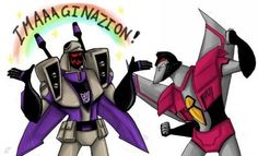 """IMAAAGINAZION!!!"" -Blitzwing  ""Imagine"" what it will be like after I punch that like of your face! Idoit"" -Starscream  ""Oooohhh, OKAY!!!!"" -Blitzwing  *face palm* -Starscream"