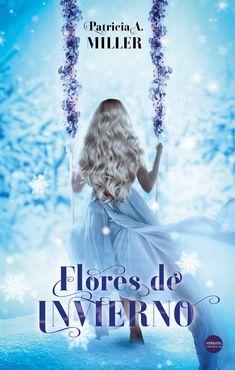 Flores de invierno, de Patricia A. Miller