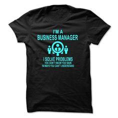 I AM A BUSINESS MANAGER T Shirt, Hoodie, Sweatshirt