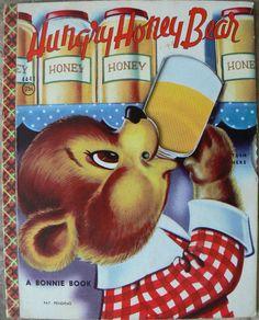 1956 Bonnie Book ~ HUNGRY HONEY BEAR ~ ill. Dorothea Snow~  | eBay