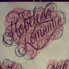 Hopeless romantic tattoo would probably get it placed on my arm Graffiti Lettering Fonts, Tattoo Lettering Fonts, Hand Lettering Alphabet, Tattoo Script, Brush Lettering, Word Tattoos, Body Art Tattoos, Sleeve Tattoos, Arabic Tattoos