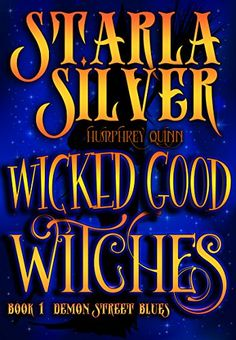 *DEMON STREET BLUES (A Wicked Good Witches Paranormal Romance Book 1) by [Silver, Starla, Quinn,Humphrey]