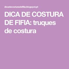 DICA DE COSTURA DE FIFIA: truques de costura