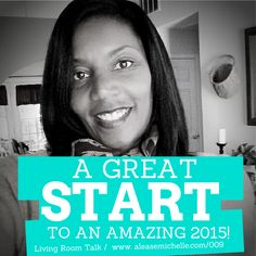 A Great Start To An Amazing 2015 - The Living Room Talk podcast with Alease Michelle, Personal Branding Coach