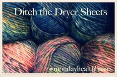 MONDAY BASICS: Ditch the Dryer Sheets — good food + you