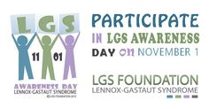 November 1, 2013 is LGS Awareness Day in the US. Go to www.healthaware.org for link to more information.