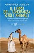 Il libro dell'ignoranza sugli animali - John Lloyd