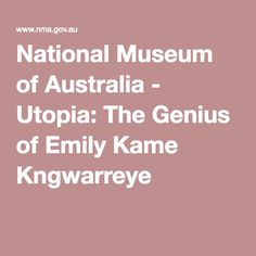 National Museum of Australia - Utopia: The Genius of Emily Kame Kngwarreye