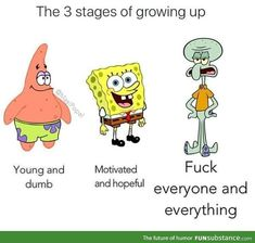 funny, spongebob, and growing up image Patrick Spongebob, Memes Spongebob, Squidward Meme, Spongebob Squarepants, Funny Quotes, Funny Memes, Hilarious, Jokes, Fun Funny
