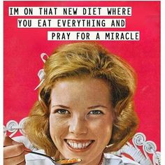 Hilarious weight-loss quotes to instantly feel better about your diet funny diet quotes, Vintage Humor, Retro Humor, Retro Funny, Praying For A Miracle, Haha, Diet Humor, Food Humor, Loss Quotes, Humor Grafico
