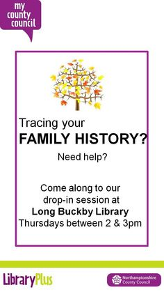 Tracing your FAMILY HISTORY? Come along to our drop-in session at Long Buckby Library Thu between 2 & 3pm