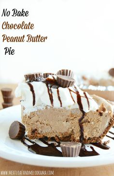 Meatloaf and Melodrama: No Bake Chocolate Peanut Butter Pie