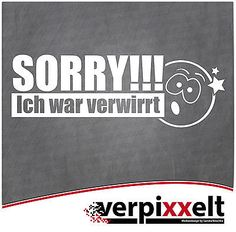 "Aufkleber ""Sorry ich war verwirrt"" Sticker Decal JDM OEM"