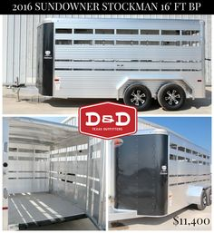 http://www.ddfarmranchtrailers.com/products/2016-sundowner-stockman-16-bp-stock-trailer  (830)379-7340