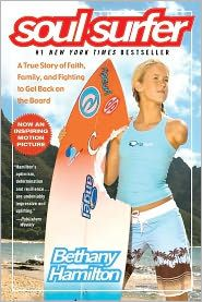 Soul Surfer: A True Story of Faith, Family, and Fighting to Get Back on the Board by Bethany Hamilton: Book Cover