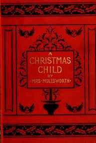 A Christmas Child: A Sketch of a Boy's Life (Illustrated Edition)