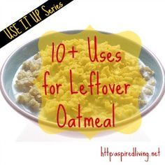 "We eat oatmeal at least 4x per month because it is an expensive, tasty and filling meal. However, sometimes one or more of our 5 kiddos will decide they do not want to eat oatmeal that day for a myriad of reasons. This leaves me with 1-2 extra servings of oatmeal uneaten and since I try to fall the mantra ""Use it up, wear it out,  make it do,do without"" I cannot simply throw it away. So here is a list of the things we do at this house to USE IT UP.  Our favorite use for leftover oatmeal"
