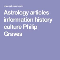 Astrology articles information history culture Philip Graves