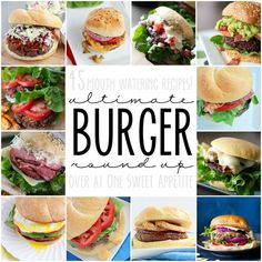 45 Mouth Watering Recipes! Ultimate Burger Round Up // One Sweet Appetite