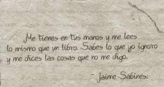 Jaime Sabines frases - PinFrases.com | PinFrases.com