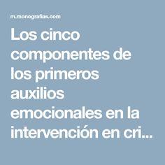 Los cinco componentes de los primeros auxilios emocionales en la intervención en crisis - Monografias.com